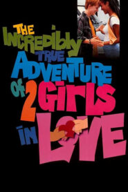 The Incredibly True Adventure of Two Girls in Love CDA