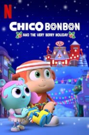 Chico Bon Bon and the Very Berry Holiday CDA