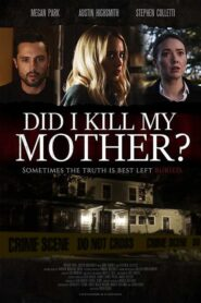 Did I Kill My Mother? CDA