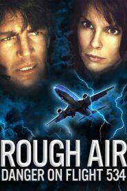 Rough Air: Danger on Flight 534 CDA