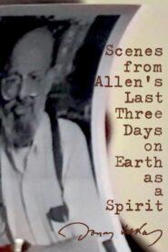 Scenes from Allen's Last Three Days on Earth as a Spirit CDA