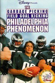 The Garbage Picking Field Goal Kicking Philadelphia Phenomenon CDA