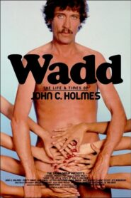 Wadd: The Life & Times of John C. Holmes CDA