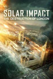 Solar Impact: The Destruction of London CDA
